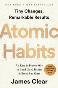 Atomic Habits: Tiny Changes, Remarkable Results (James Clear)